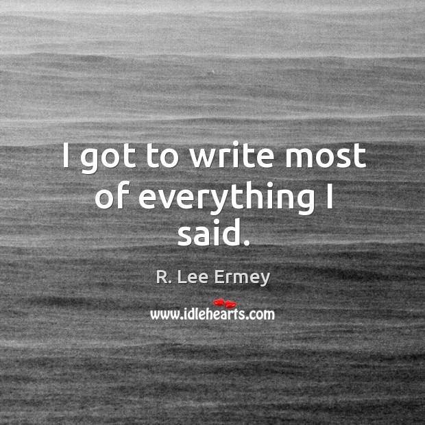 I got to write most of everything I said. Image