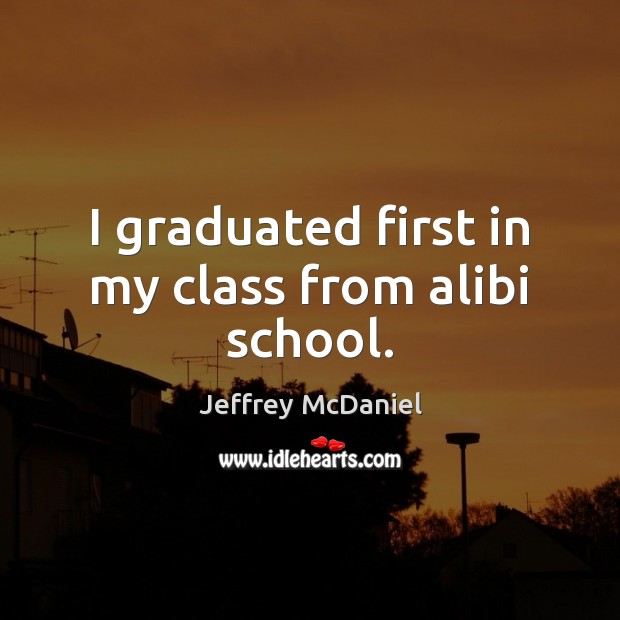 I graduated first in my class from alibi school. Image