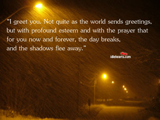 I Greet You. Not Quite As The World Sends Greetings, But…
