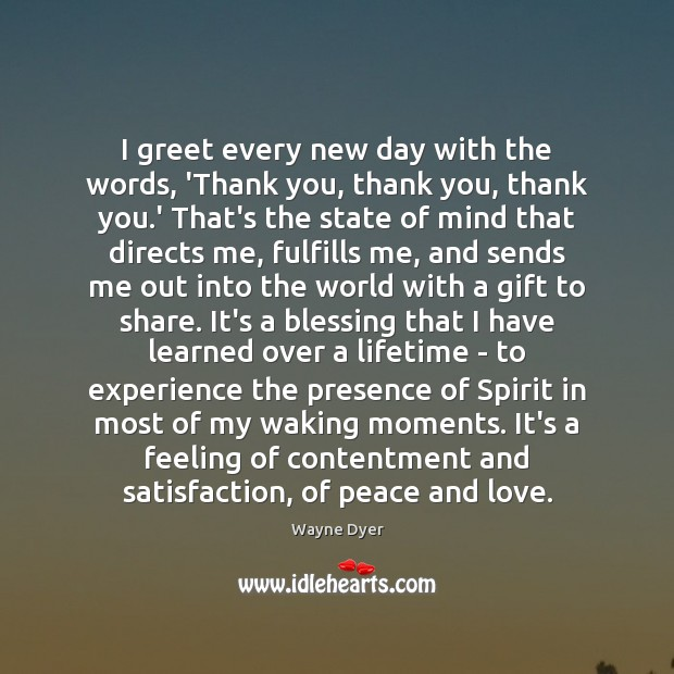 Image, I greet every new day with the words, 'Thank you, thank you,