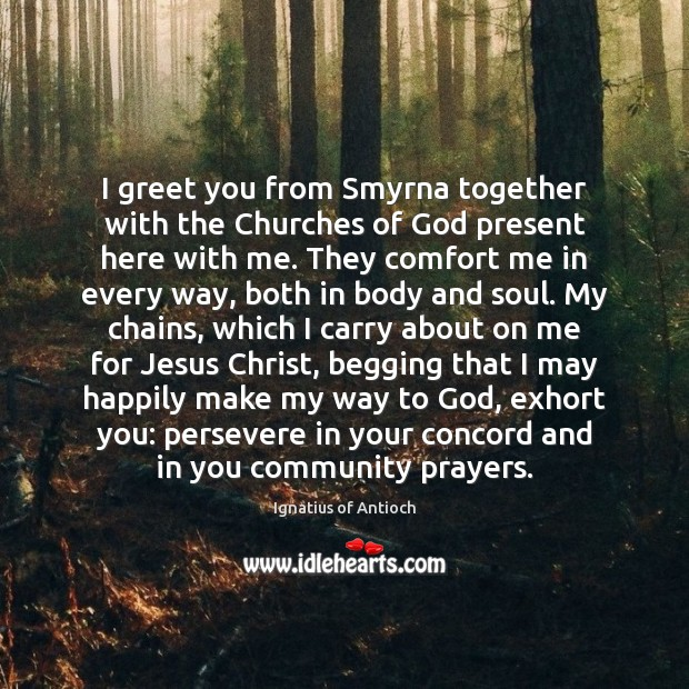 I greet you from Smyrna together with the Churches of God present Image