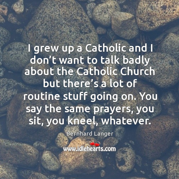 Image, I grew up a catholic and I don't want to talk badly about the catholic church