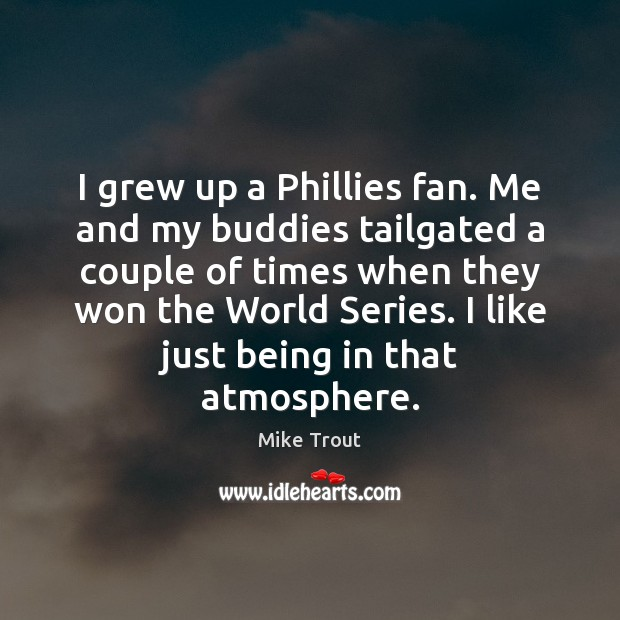 I grew up a Phillies fan. Me and my buddies tailgated a Image