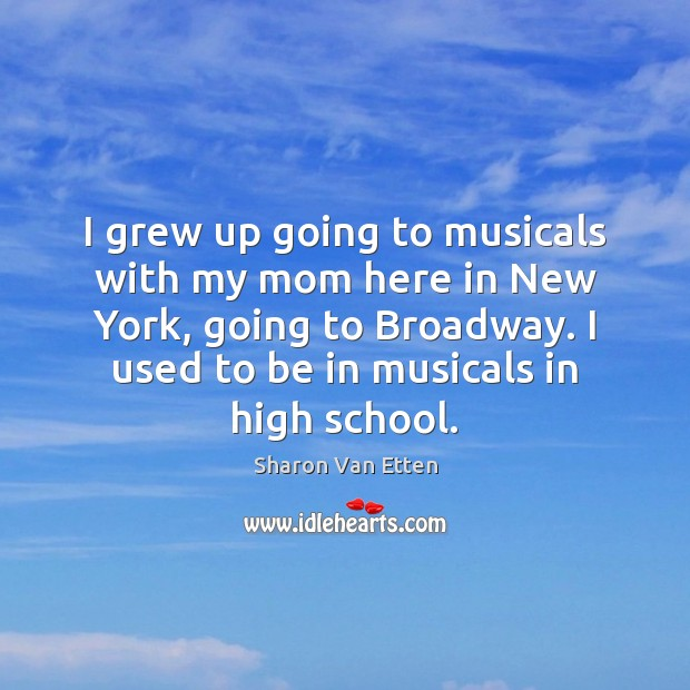 I grew up going to musicals with my mom here in New Image