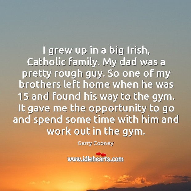growing up in a catholic family Growing up in catholic family and how i learned about boy – girl difference well this happened when i was quite young about 9 or 10.