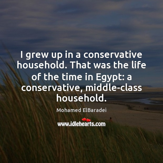I grew up in a conservative household. That was the life of Image