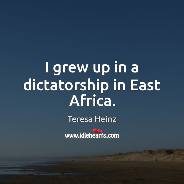 Image, I grew up in a dictatorship in East Africa.