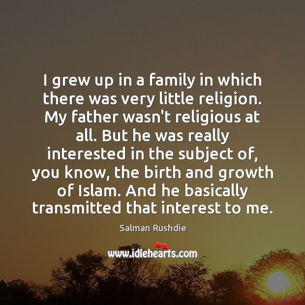 I grew up in a family in which there was very little Image