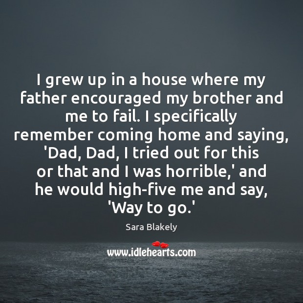 Image, I grew up in a house where my father encouraged my brother