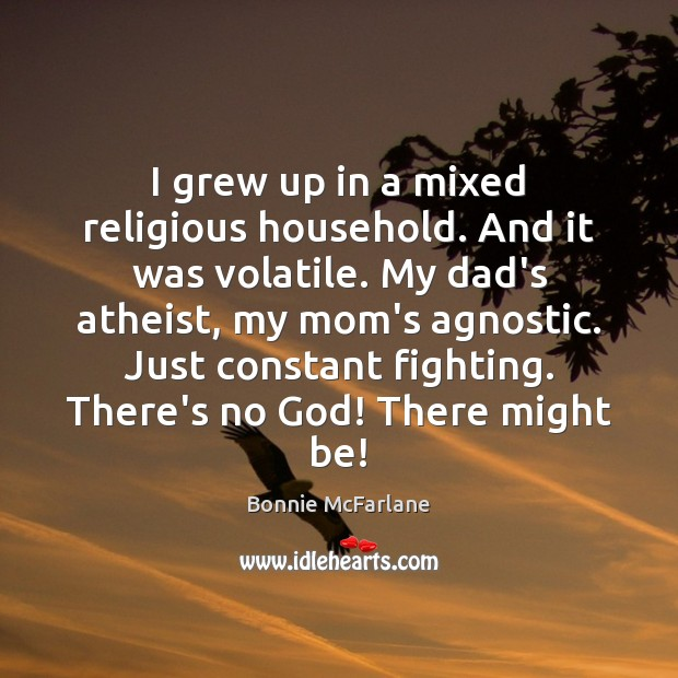 Image, I grew up in a mixed religious household. And it was volatile.