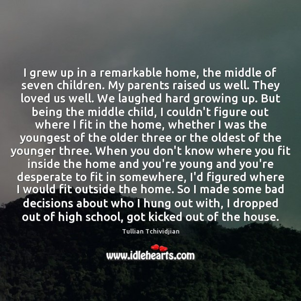 I grew up in a remarkable home, the middle of seven children. Image
