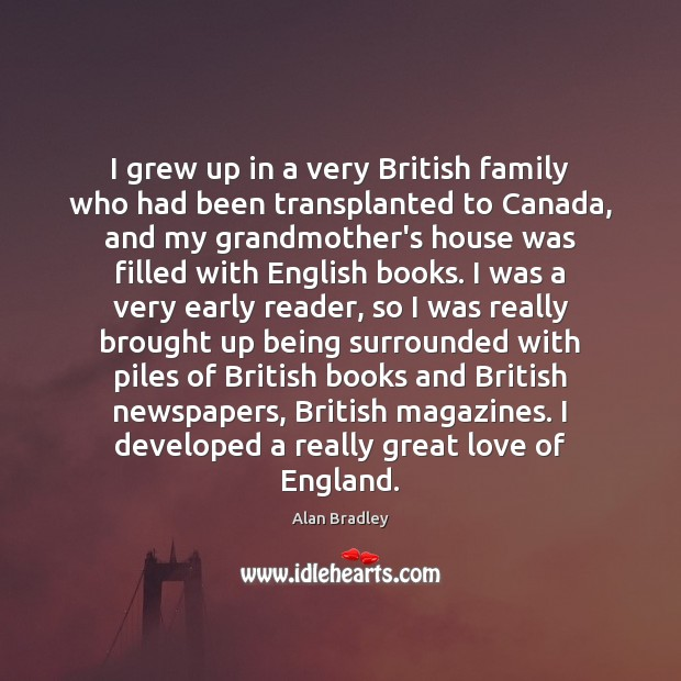 Image, I grew up in a very British family who had been transplanted