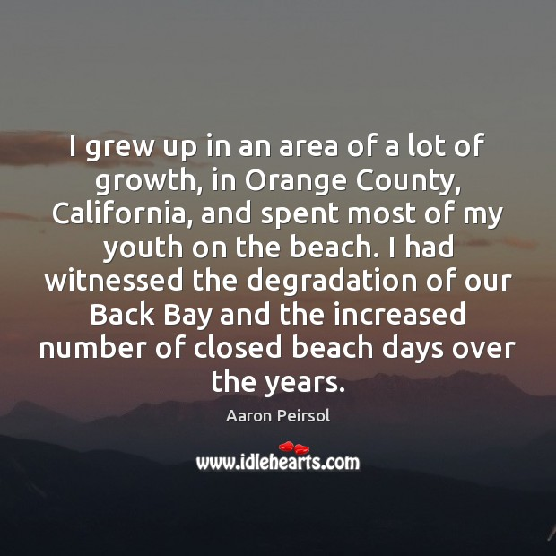 Image, I grew up in an area of a lot of growth, in