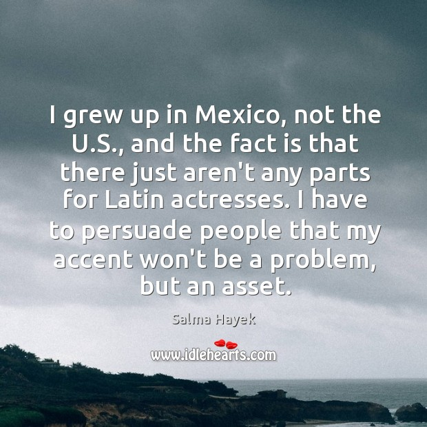 I grew up in Mexico, not the U.S., and the fact Image