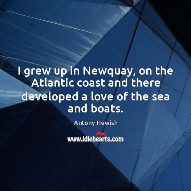 I grew up in Newquay, on the Atlantic coast and there developed Image