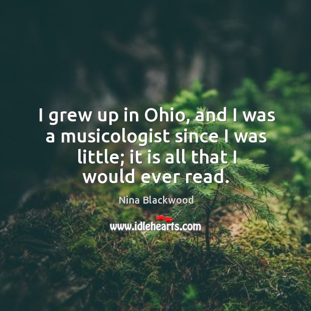 Image, I grew up in ohio, and I was a musicologist since I was little; it is all that I would ever read.