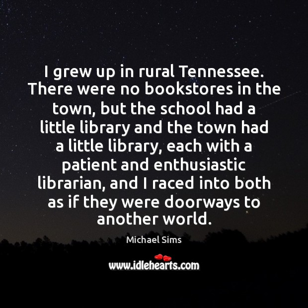 I grew up in rural Tennessee. There were no bookstores in the Image