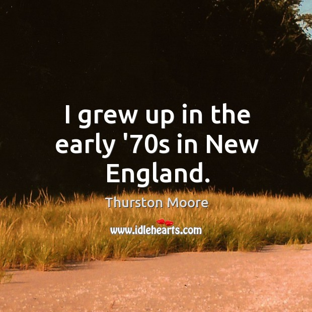 I grew up in the early '70s in New England. Image
