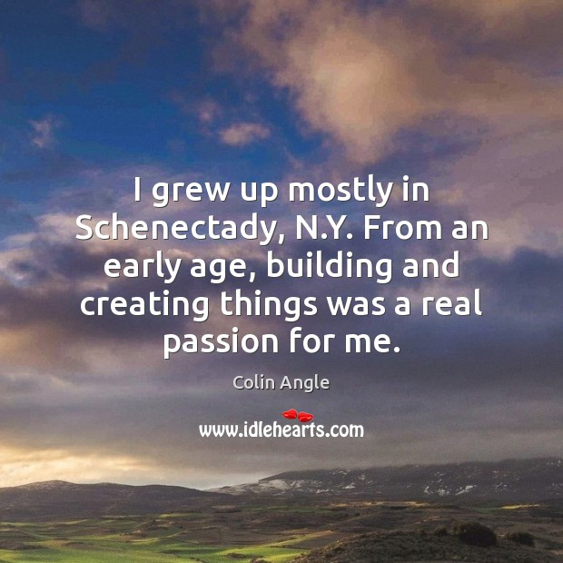 Image, I grew up mostly in Schenectady, N.Y. From an early age,
