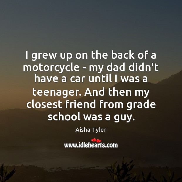 Image, I grew up on the back of a motorcycle – my dad