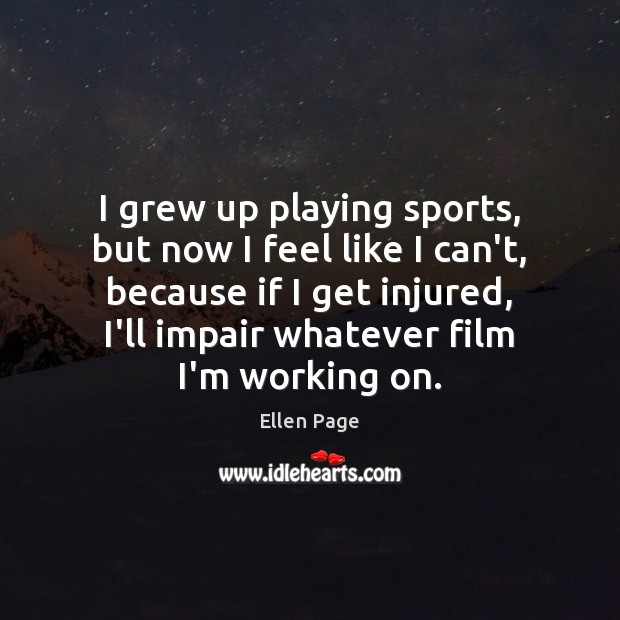 I grew up playing sports, but now I feel like I can't, Sports Quotes Image