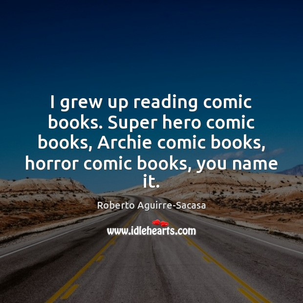 Image, I grew up reading comic books. Super hero comic books, Archie comic
