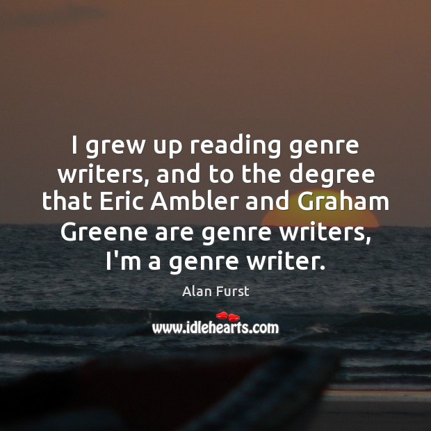 I grew up reading genre writers, and to the degree that Eric Image