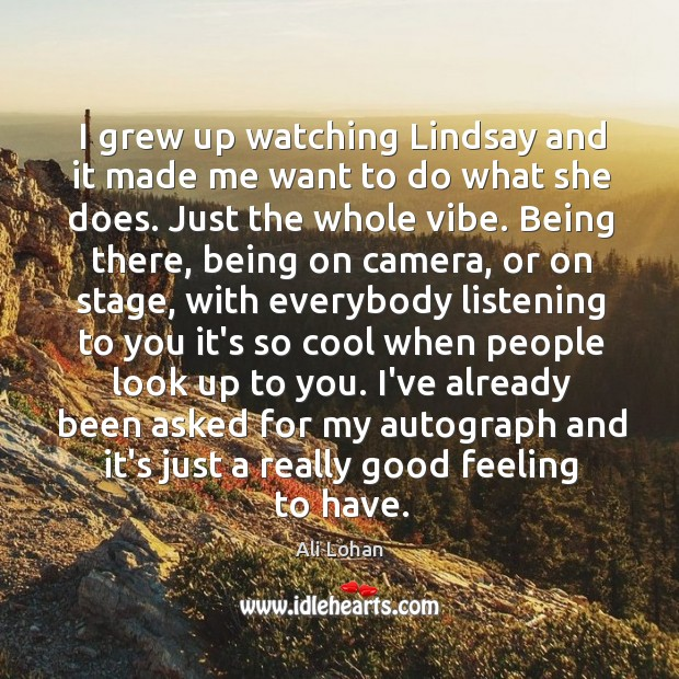 I grew up watching Lindsay and it made me want to do Image