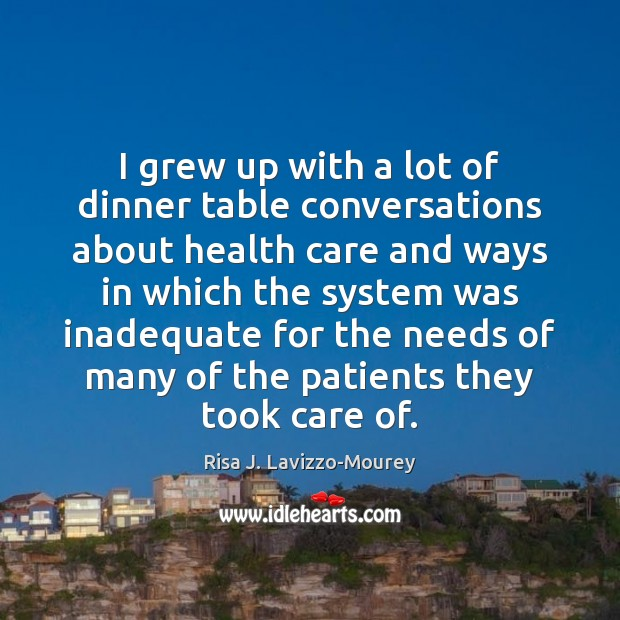 I grew up with a lot of dinner table conversations about health Image