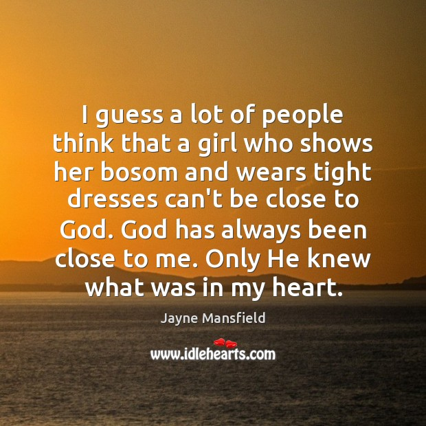 I guess a lot of people think that a girl who shows Image