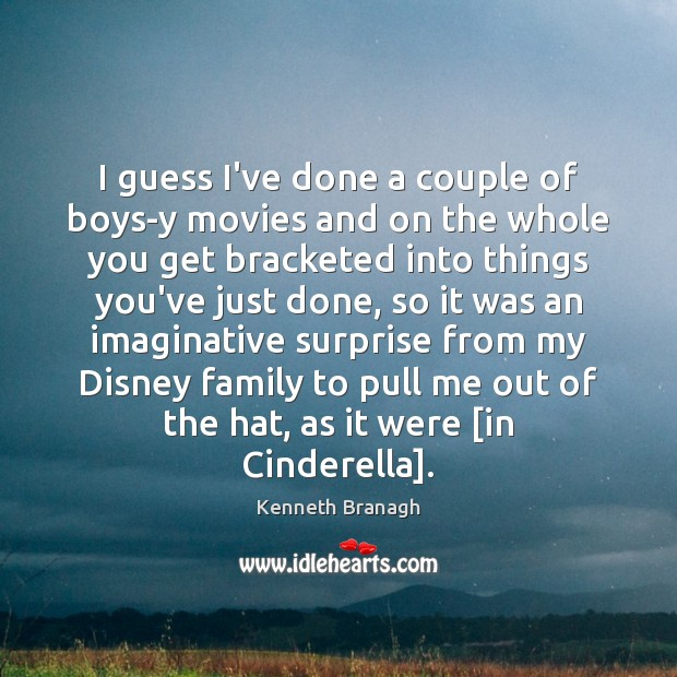 Image, I guess I've done a couple of boys-y movies and on the