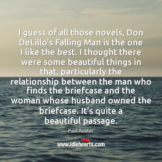 I guess of all those novels, Don DeLillo's Falling Man is the Paul Auster Picture Quote