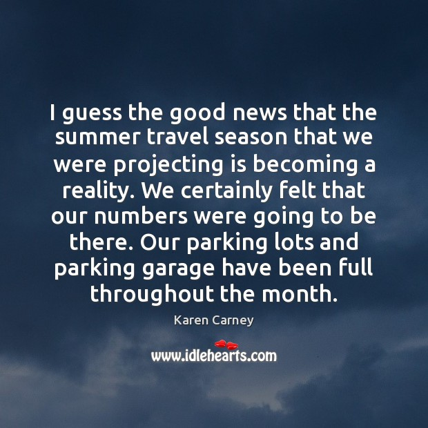 I guess the good news that the summer travel season that we Image