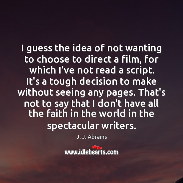 I guess the idea of not wanting to choose to direct a Image