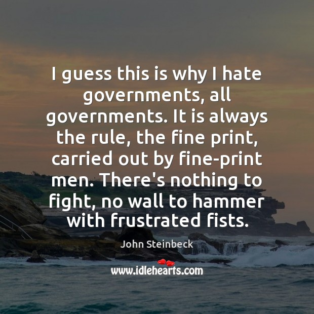 I guess this is why I hate governments, all governments. It is Image