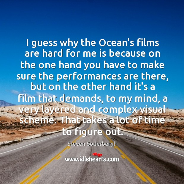 I guess why the Ocean's films are hard for me is because Image