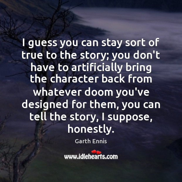 Picture Quote by Garth Ennis
