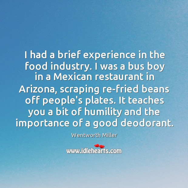 I had a brief experience in the food industry. I was a Image
