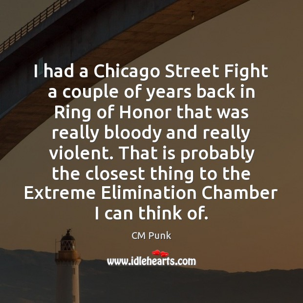 I had a Chicago Street Fight a couple of years back in Image