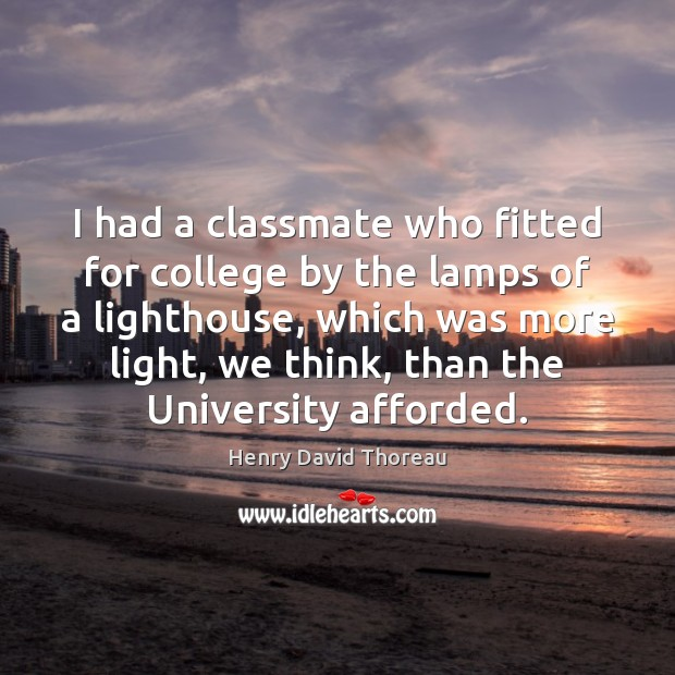 Image, I had a classmate who fitted for college by the lamps of
