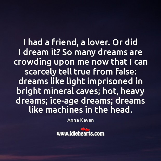 Image, I had a friend, a lover. Or did I dream it? So