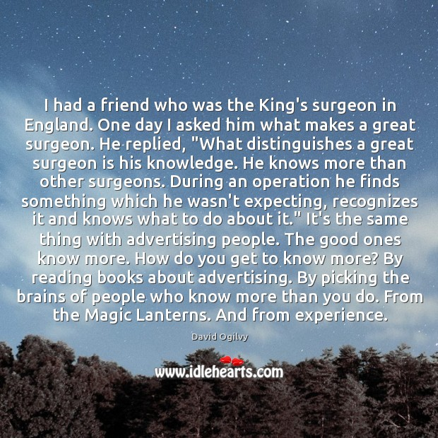 I had a friend who was the King's surgeon in England. One Image