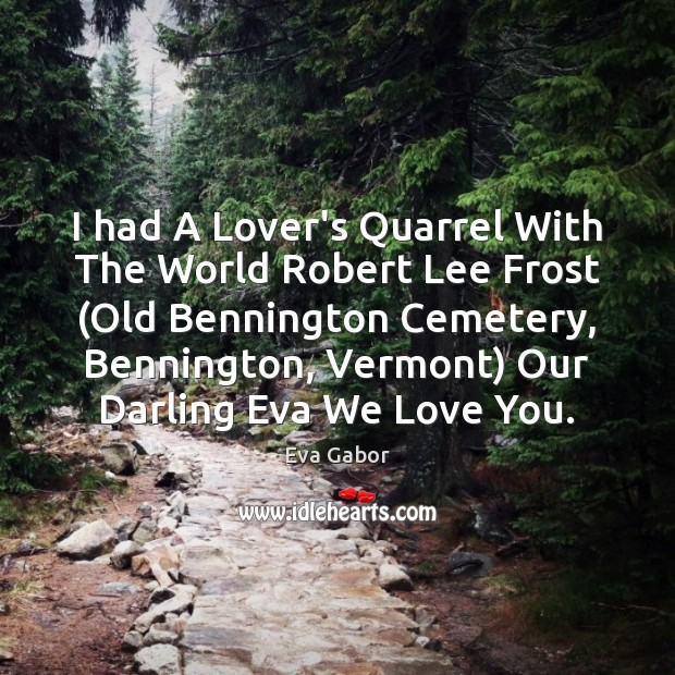 I had A Lover's Quarrel With The World Robert Lee Frost (Old Image