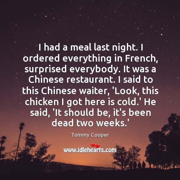 Image, I had a meal last night. I ordered everything in French, surprised