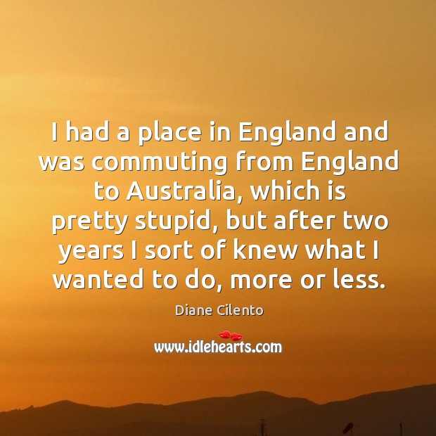 I had a place in england and was commuting from england to australia Image