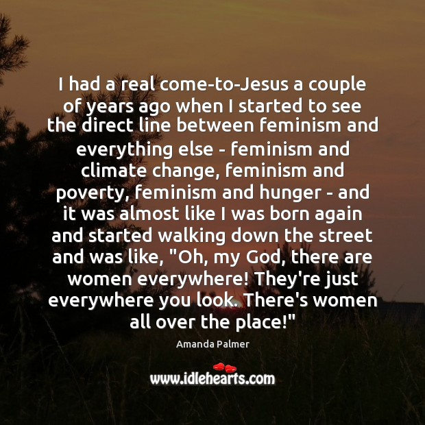 Image, I had a real come-to-Jesus a couple of years ago when I