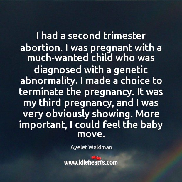 Image, I had a second trimester abortion. I was pregnant with a much-wanted