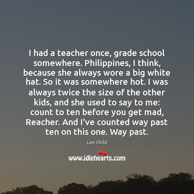 Image, I had a teacher once, grade school somewhere. Philippines, I think, because