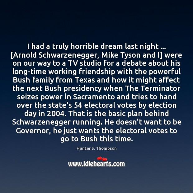 I had a truly horrible dream last night … [Arnold Schwarzenegger, Mike Tyson Image