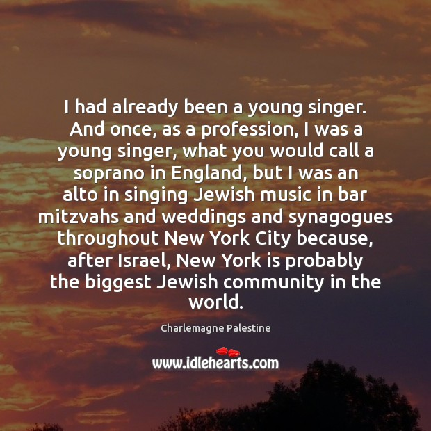 Image, I had already been a young singer. And once, as a profession,